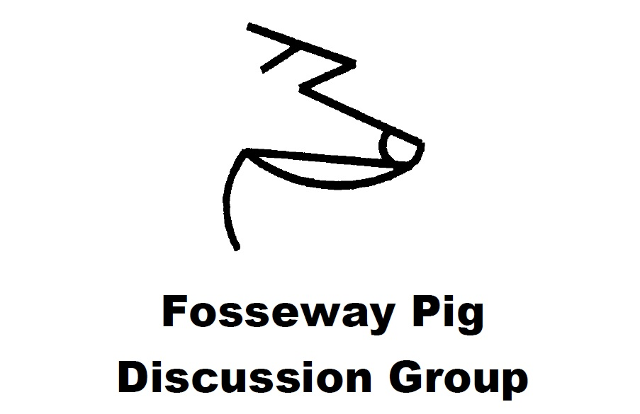 fOSSEWAY pIG dISCUSSION gROUP
